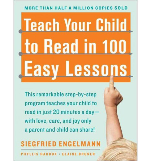 Teach Your Child to Read in 100 Easy Lessons (Paperback) (Siegfried Engelmann & Phyllis Haddox & Elaine - image 1 of 1