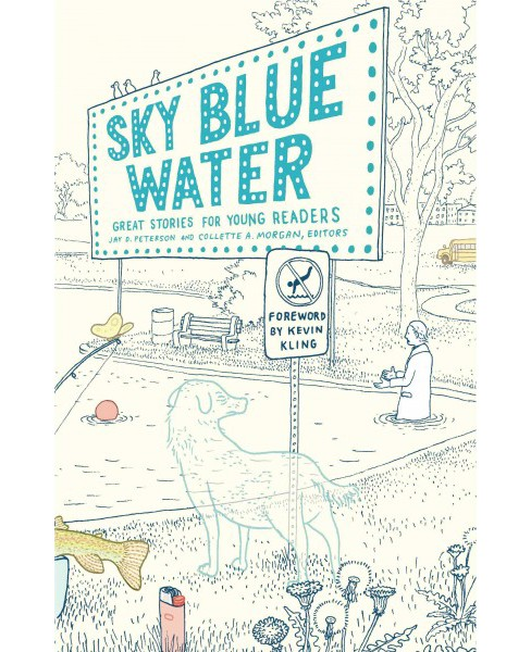 Sky Blue Water : Great Stories for Young Readers (Hardcover) - image 1 of 1