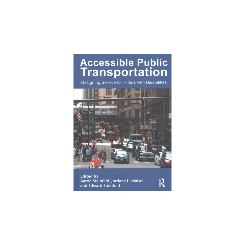 Accessible Public Transportation : Designing Service for Riders With Disabilities (Hardcover) (Aaron