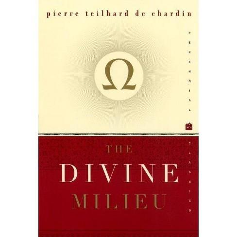 The Divine Milieu - (Perennial Classics) by  Pierre Teilhard de Chardin (Paperback) - image 1 of 1