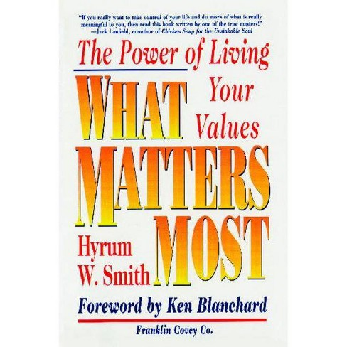 What Matters Most - by  Hyrum W Smith (Paperback) - image 1 of 1