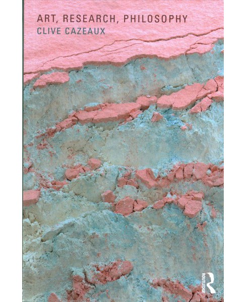 Art, Research, Philosophy (Paperback) (Clive Cazeaux) - image 1 of 1