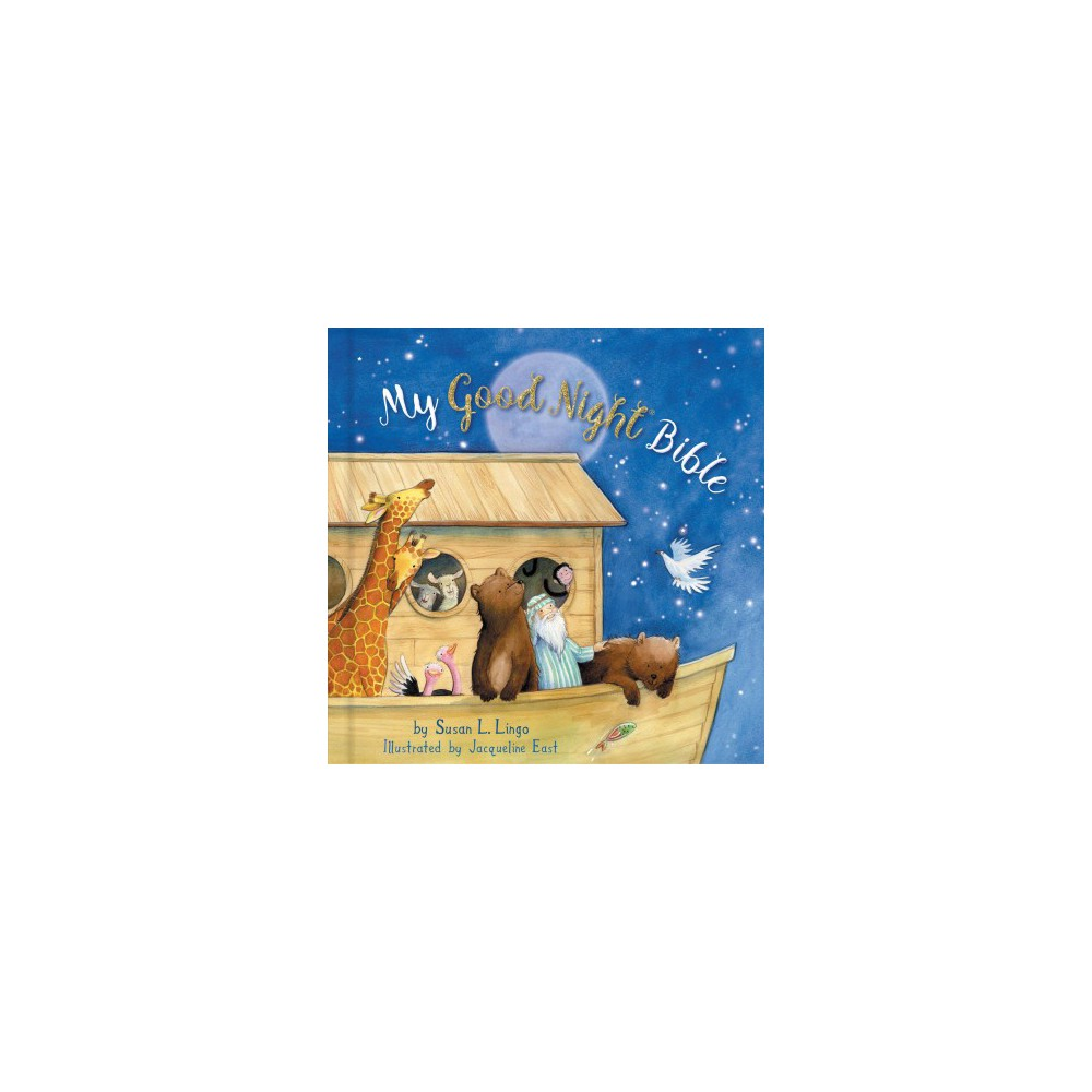 My Good Night Bible - by Susan L. Lingo (Hardcover)