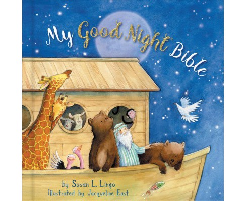 My Good Night Bible -  by Susan L. Lingo (Hardcover) - image 1 of 1