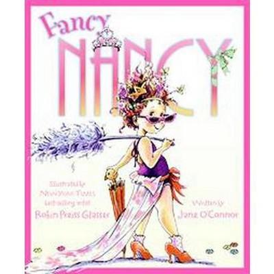 Fancy Nancy ( Fancy Nancy) (Hardcover) by Jane O'Connor