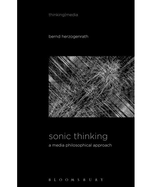 Sonic Thinking : A Media Philosophical Approach (Hardcover) - image 1 of 1