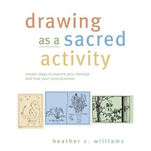Drawing as a Sacred Activity - by  Heather C Williams (Paperback) - image 1 of 1