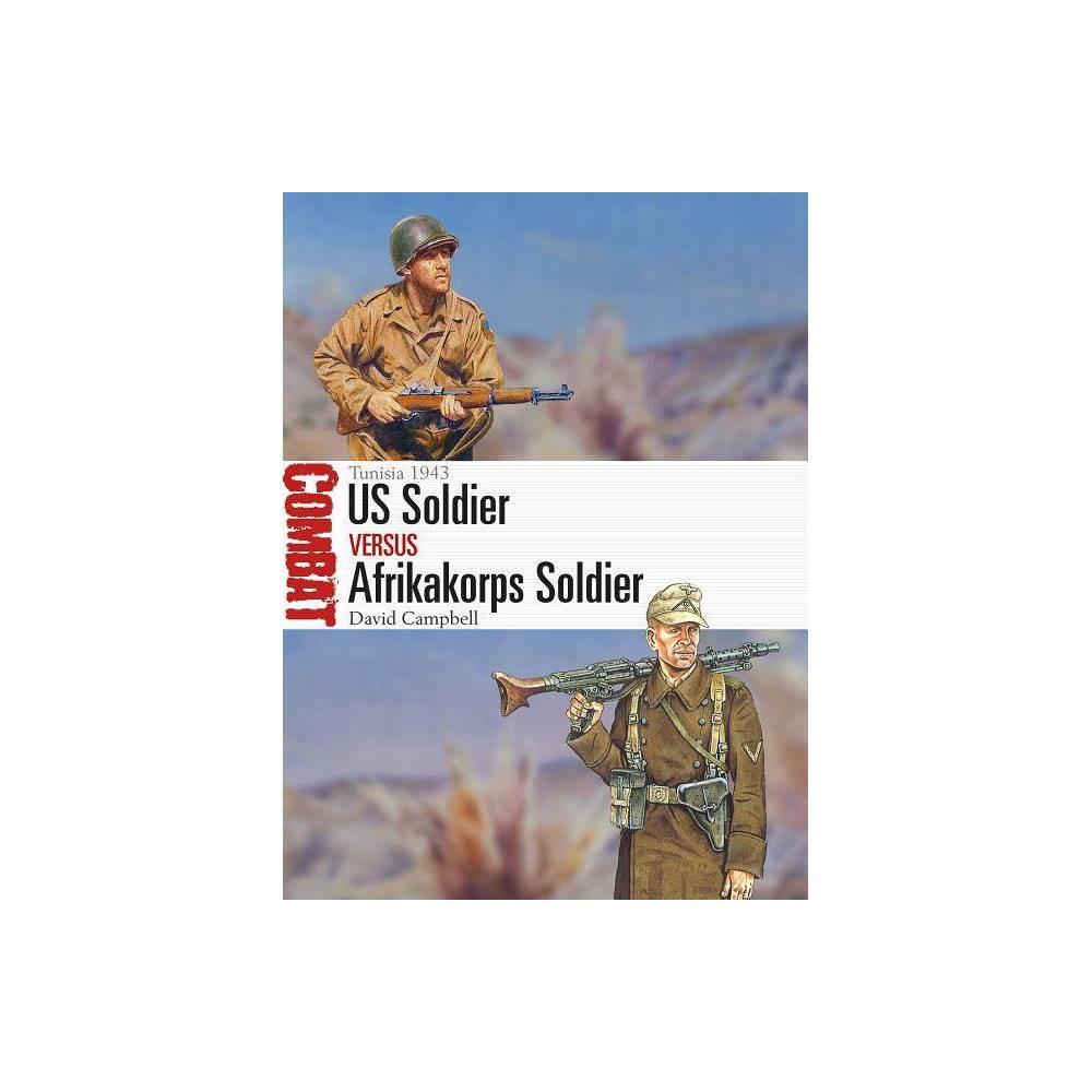Us Soldier Vs Afrikakorps Soldier Combat By David Campbell Paperback