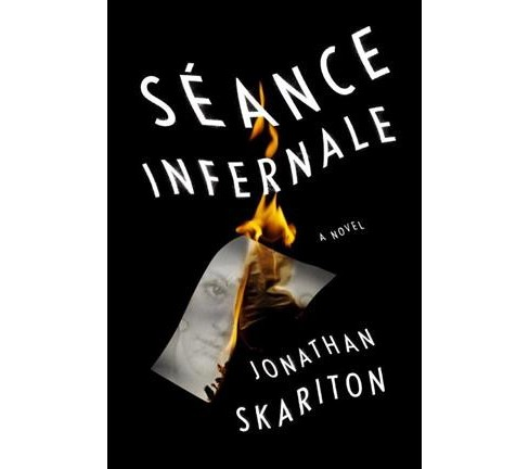 Seance Infernale -  by Jonathan Skariton (Hardcover) - image 1 of 1