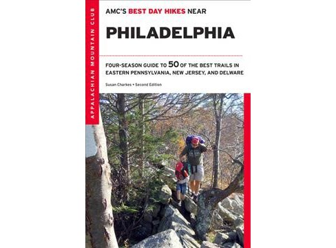 AMC's Best Day Hikes Near Philadelphia : Four-Season Guide to 50 of the Best Trails in Eastern - image 1 of 1