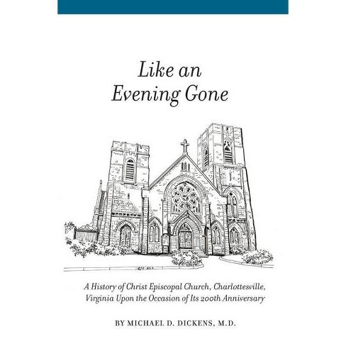 Like an Evening Gone - by  Michael D Dickens (Paperback) - image 1 of 1