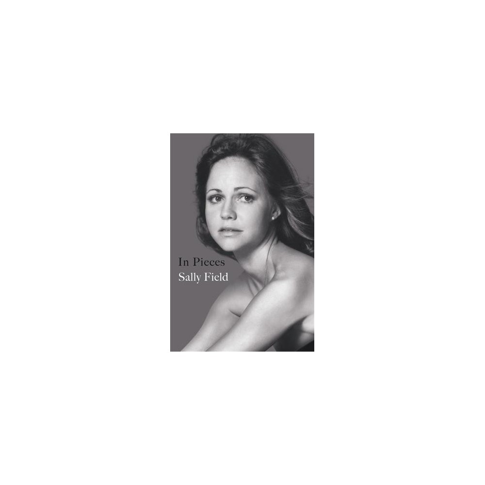 In Pieces : Includes Pdf of Photographs - Unabridged by Sally Field (CD/Spoken Word)