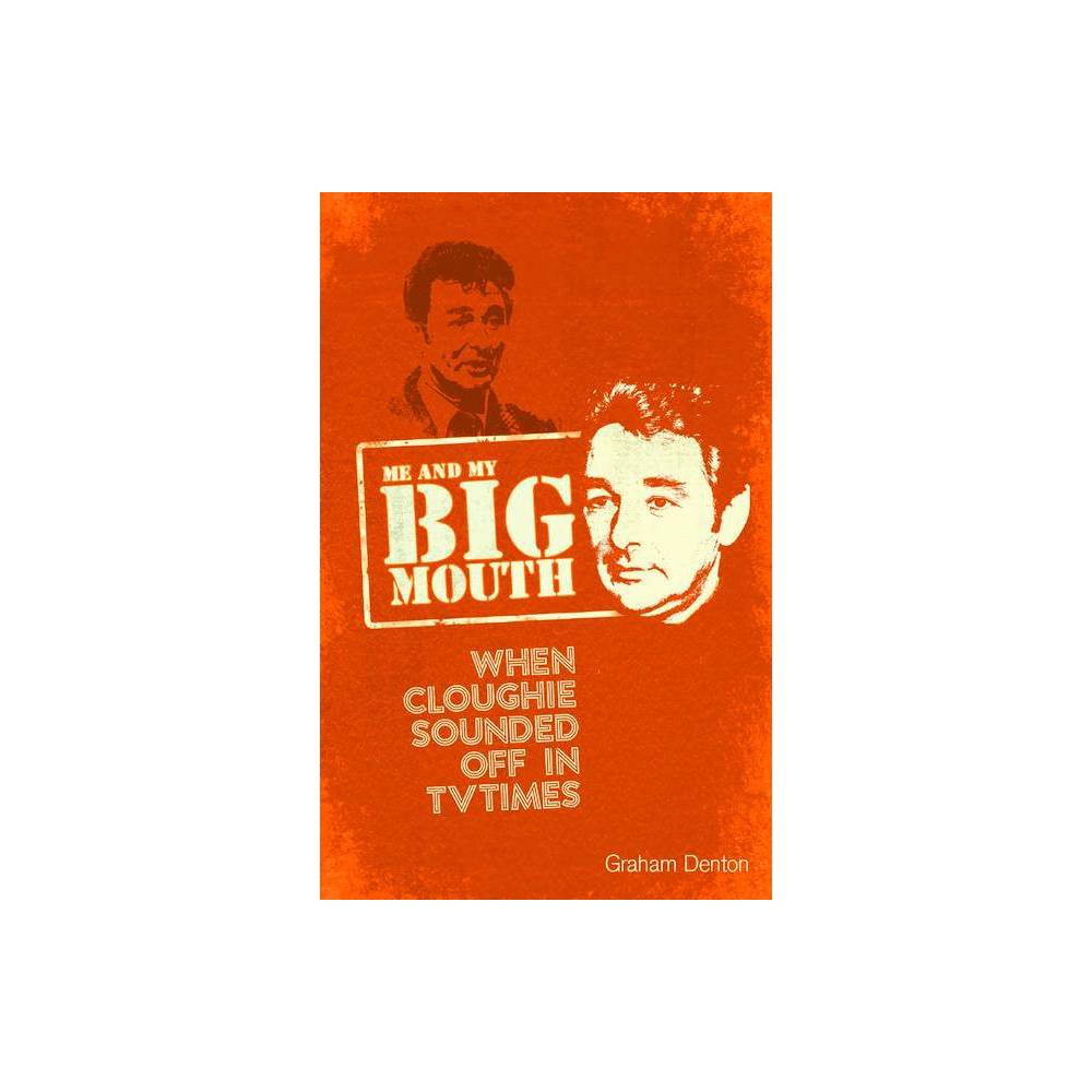 Me And My Big Mouth By Graham Denton Paperback