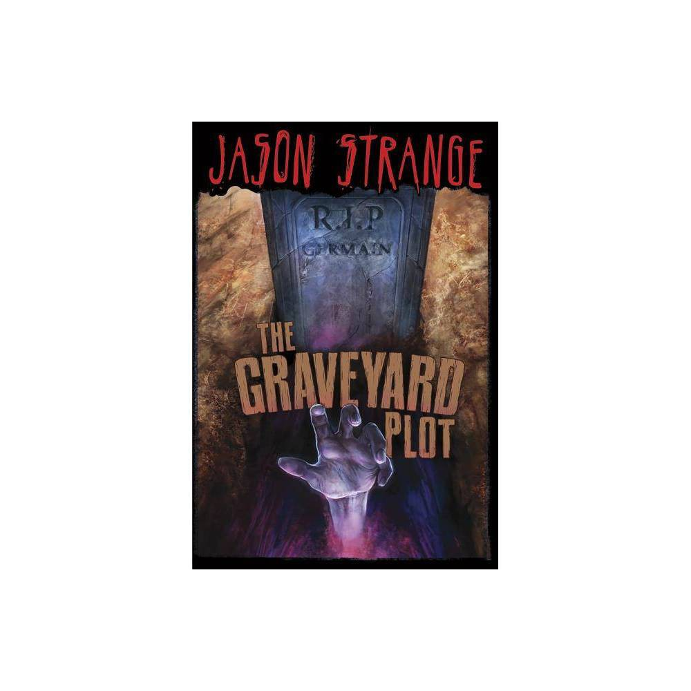 The Graveyard Plot Jason Strange Paperback By Jason Strange Paperback