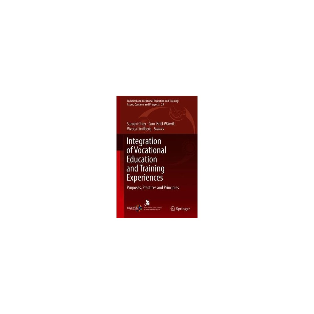 Integration of Vocational Education and Training Experiences : Purposes, Practices and Principles