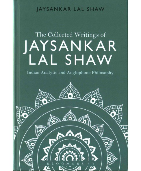 Collected Writings of Jaysankar Lal Shaw : Indian Analytic and Anglophone Philosophy (Hardcover) - image 1 of 1