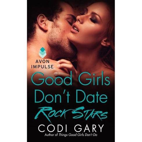 Good Girls Don't Date Rock Stars - by  Codi Gary (Paperback) - image 1 of 1