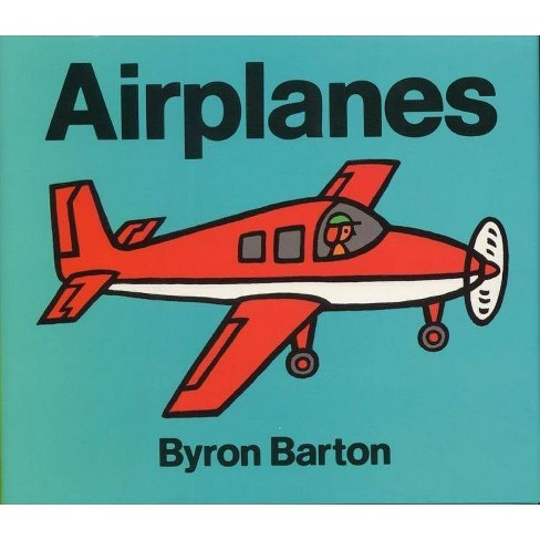 Airplanes - by  Byron Barton (Hardcover) - image 1 of 1