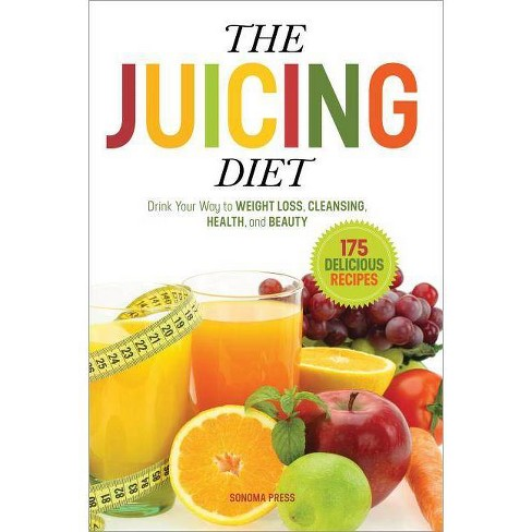 The Juicing Diet - by  Sonoma Press (Paperback) - image 1 of 1