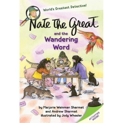 Nate the Great and the Wandering Word - by  Marjorie Weinman Sharmat & Andrew Sharmat (Paperback)