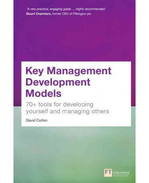Key Management Development Models : 70+ tools for developing yourself and managing others (Paperback) - image 1 of 1