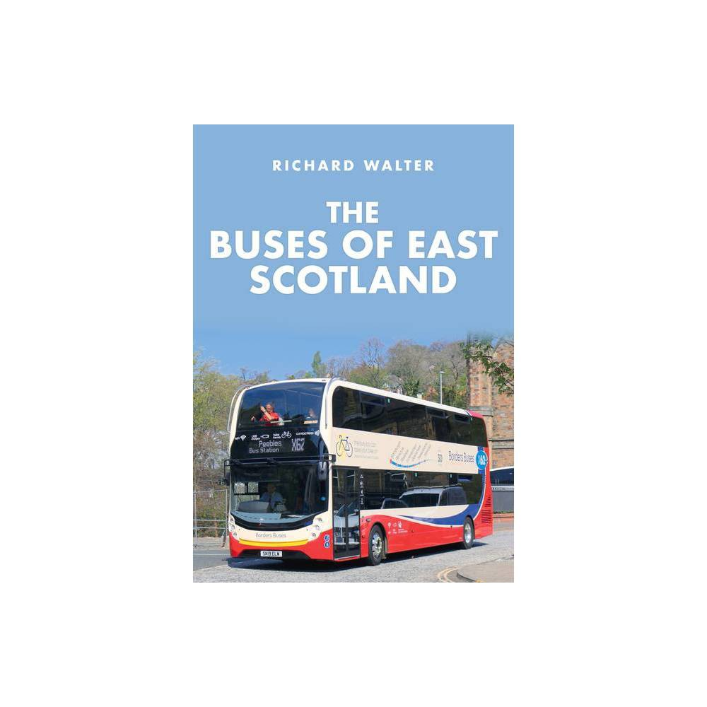 The Buses Of East Scotland By Richard Walter Paperback
