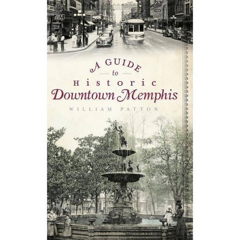 A Guide to Historic Downtown Memphis - by  William Patton (Hardcover) - image 1 of 1
