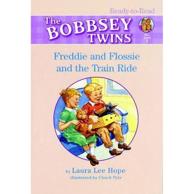 Freddie and Flossie and the Train Ride - (Bobbsey Twins Ready-To-Read Pre-Level 1) by  Laura Lee Hope (Paperback)