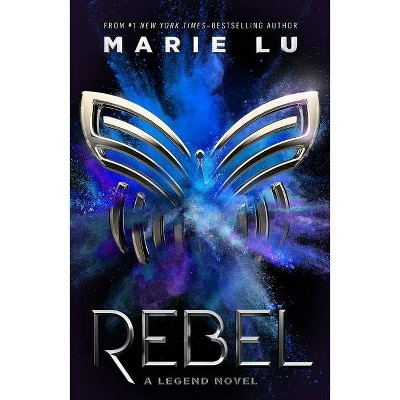 Rebel - (Legend) by  Marie Lu (Paperback)