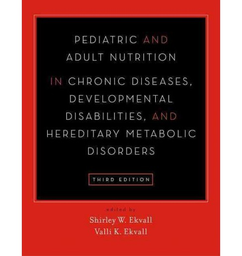 Pediatric and Adult Nutrition in Chronic Diseases, Developmental Disabilities, and Hereditary Metabolic - image 1 of 1