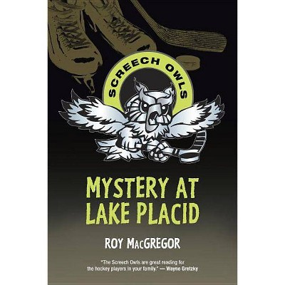 Mystery at Lake Placid - (Screech Owls) by  Roy MacGregor (Paperback)