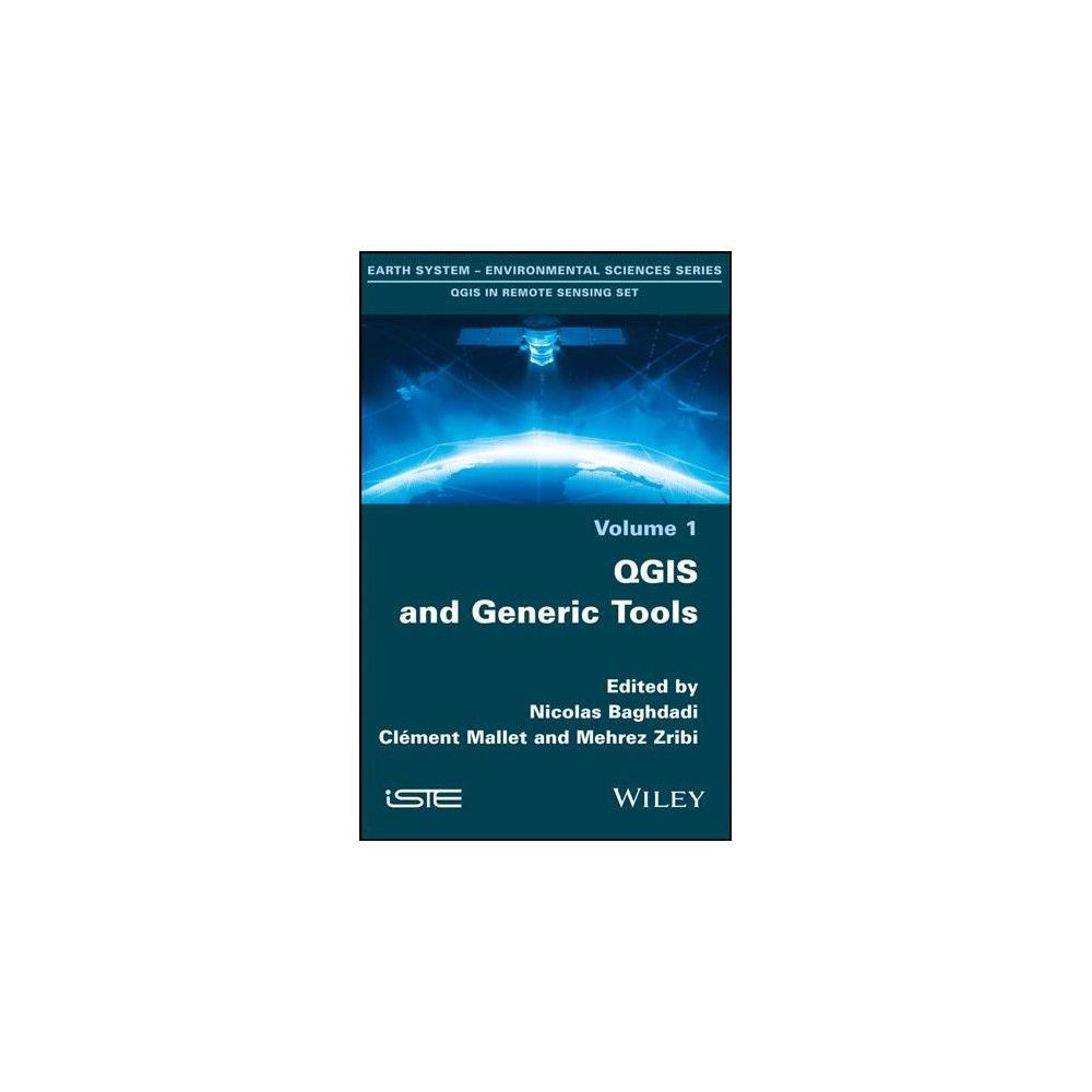 Qgis and Generic Tools - (Qgis in Remote Sensing Set) by Clé Mallet (Hardcover)
