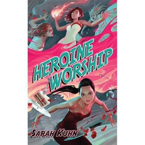 Heroine Worship - (Heroine Complex)by  Sarah Kuhn (Paperback) - image 1 of 1