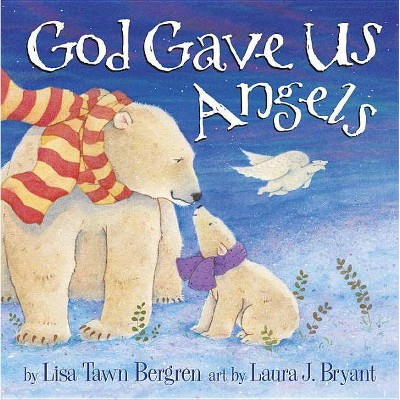 God Gave Us Angels (Hardcover) by Lisa Tawn Bergren
