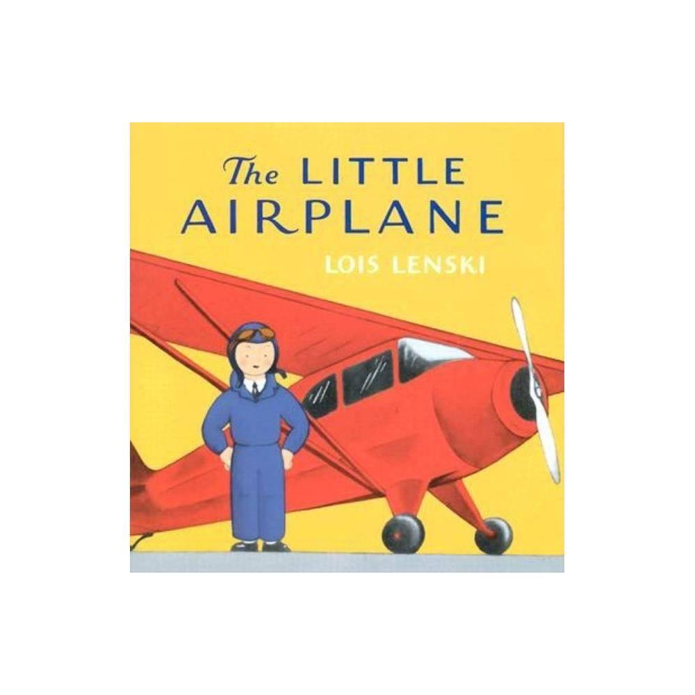 The Little Airplane Lois Lenski Books By Lois Lenski Hardcover