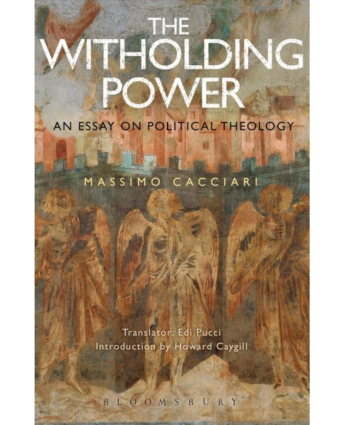 Withholding Power : An Essay on Political Theology (Hardcover) (Massimo Cacciari) - image 1 of 1