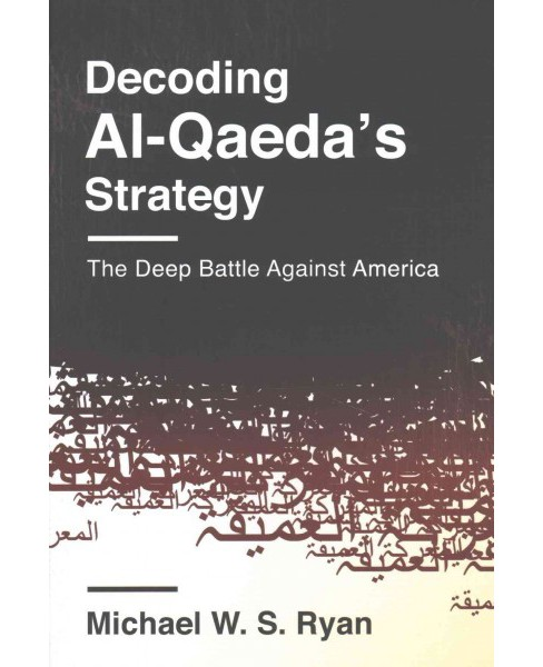 Decoding Al-Qaeda's Strategy : The Deep Battle Against America (Reprint) (Paperback) (Michael W. S. - image 1 of 1