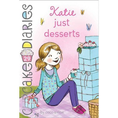 Katie Just Desserts, 29 - (Cupcake Diaries) by  Coco Simon (Paperback)