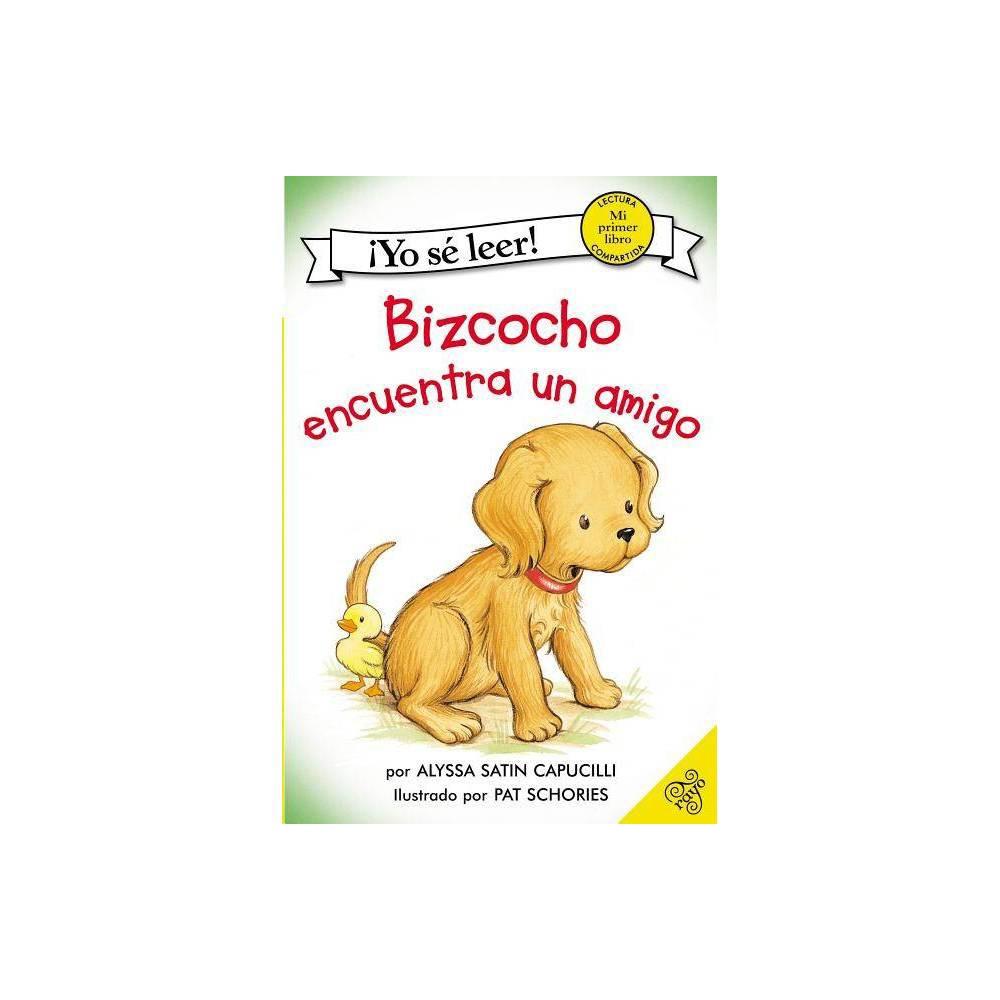 Bizcocho Encuentra Un Amigo Yo Se Leer By Alyssa Satin Capucilli Paperback