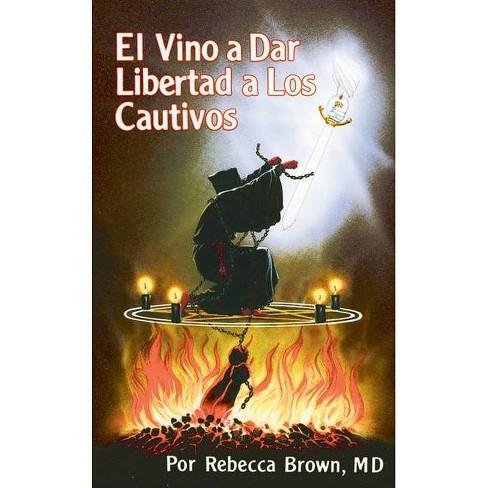 El Vino a Dar Libertad a Los Cautivos - by  Rebecca Brown (Paperback) - image 1 of 1
