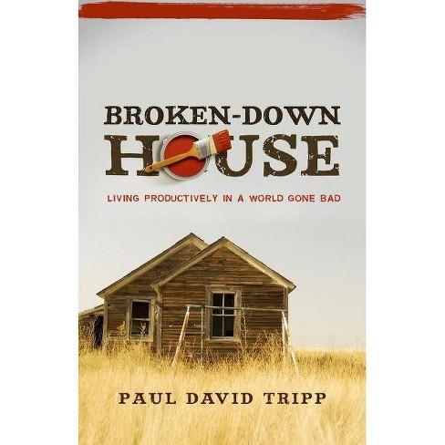 Broken-Down House - by  Paul David Tripp (Paperback) - image 1 of 1