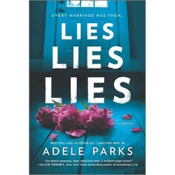 Lies, Lies, Lies - by Adele Parks (Paperback)