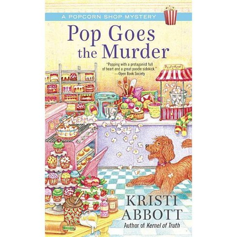 Pop Goes the Murder - (Popcorn Shop Mystery)by  Kristi Abbott (Paperback) - image 1 of 1