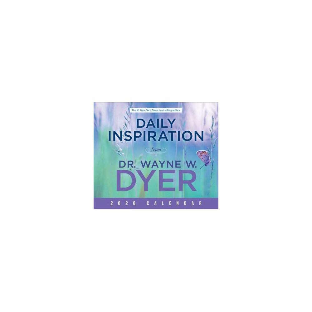 Daily Inspiration from Dr. Wayne W. Dyer 2020 Calendar - (Paperback)