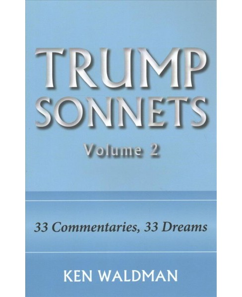 Trump Sonnets -   Book 2 by Ken Waldman (Paperback) - image 1 of 1