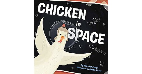 Chicken in Space (School And Library) (Adam Lehrhaupt) - image 1 of 1