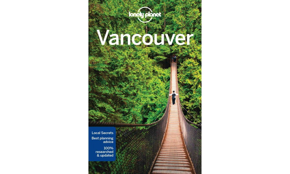 Lonely Planet Vancouver - (Lonely Planet Vancouver) by John Lee (Paperback)
