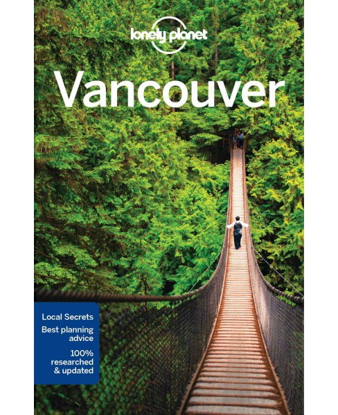 Lonely Planet Vancouver -  (Lonely Planet Vancouver) by John Lee (Paperback) - image 1 of 1