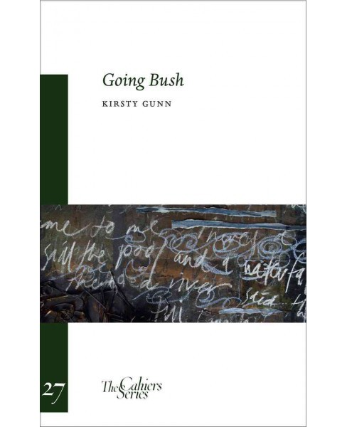 Going Bush (Paperback) (Kirsty Gunn) - image 1 of 1