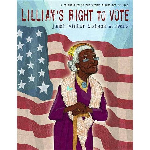 Lillian's Right to Vote - by  Jonah Winter (Hardcover) - image 1 of 1